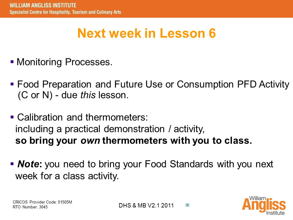 Next week in Lesson 6 Monitoring Processes. Food Preparation and Future Use or Consumption PFD Activity.
