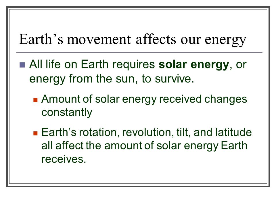 Earth's movement affects our energy
