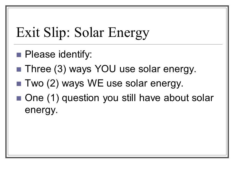 Exit Slip: Solar Energy