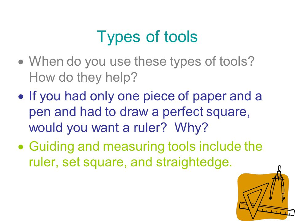 Types of tools When do you use these types of tools How do they help