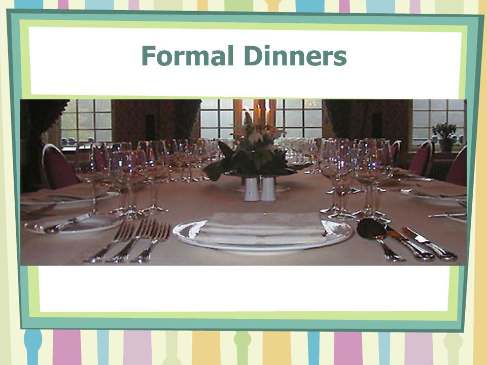 Formal Dinners