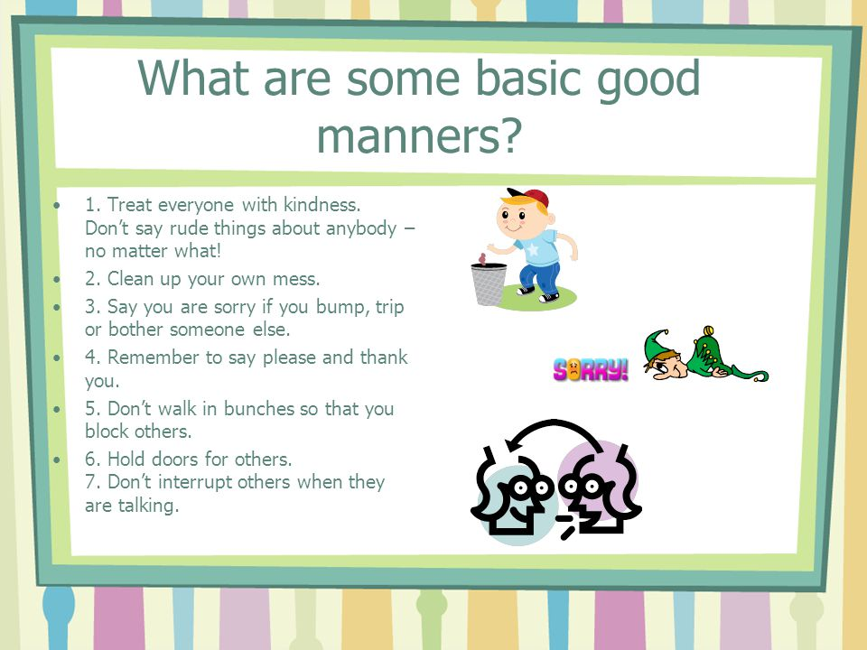 What are some basic good manners