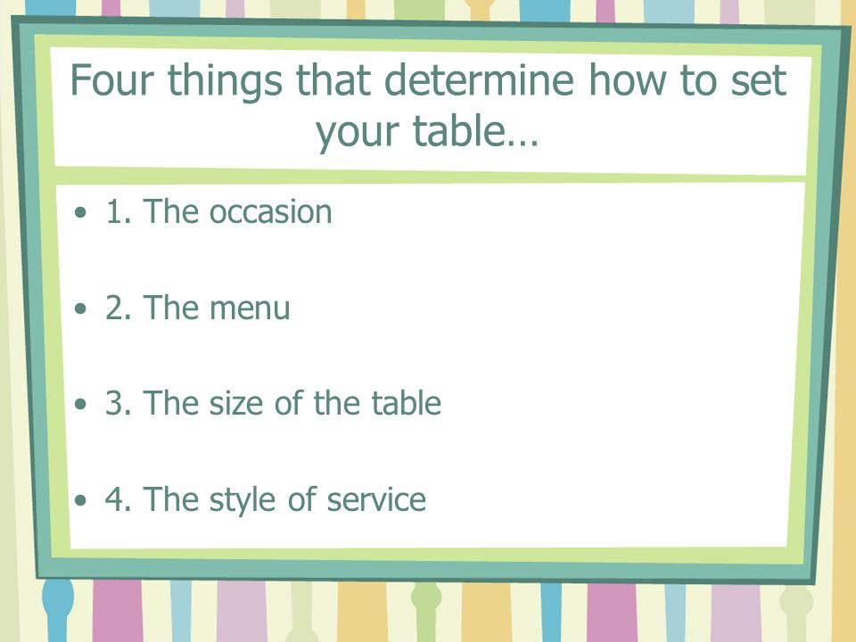 Four things that determine how to set your table…