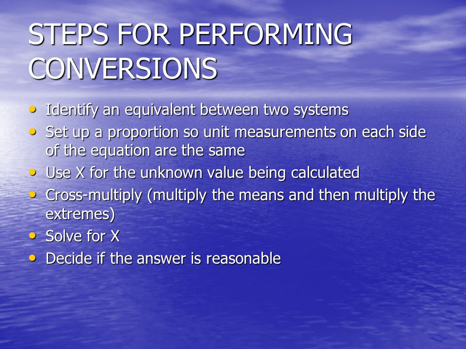 STEPS FOR PERFORMING CONVERSIONS