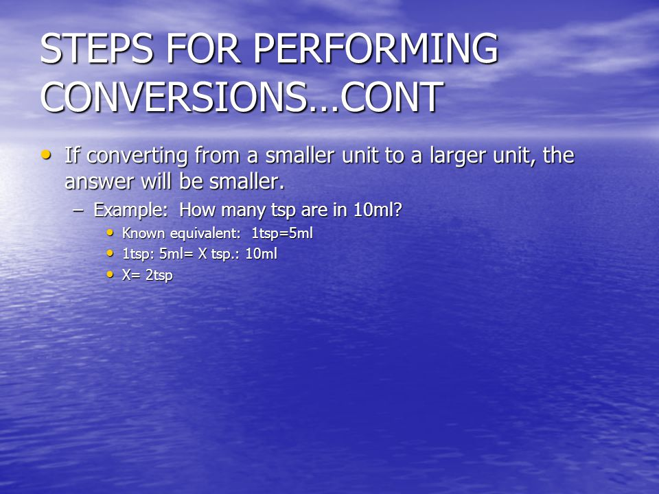 STEPS FOR PERFORMING CONVERSIONS…CONT