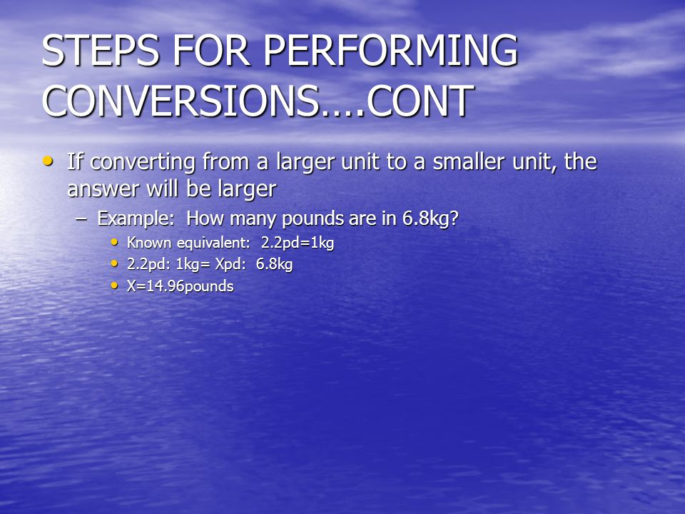 STEPS FOR PERFORMING CONVERSIONS….CONT