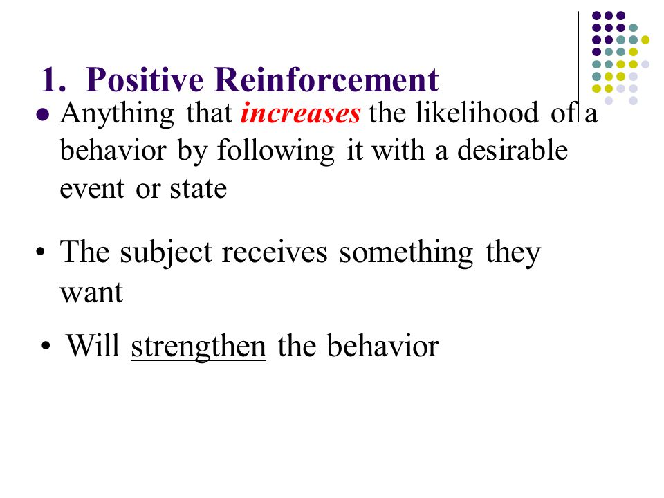 1. Positive Reinforcement
