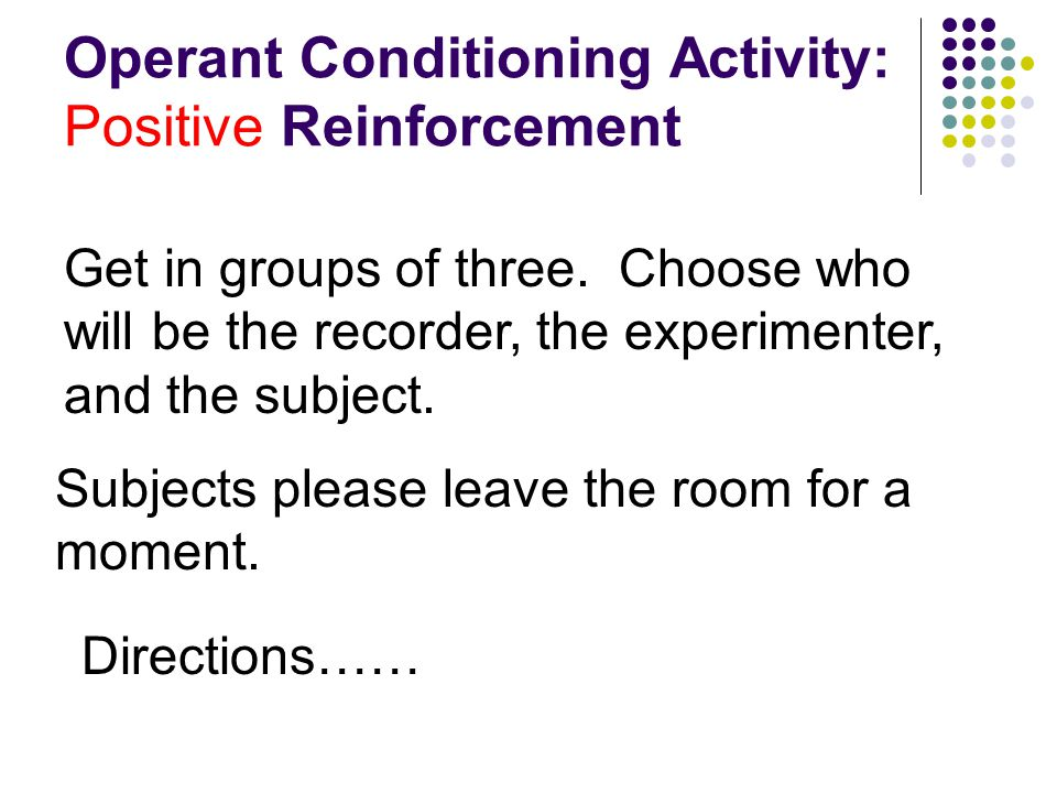 Operant Conditioning Activity: Positive Reinforcement