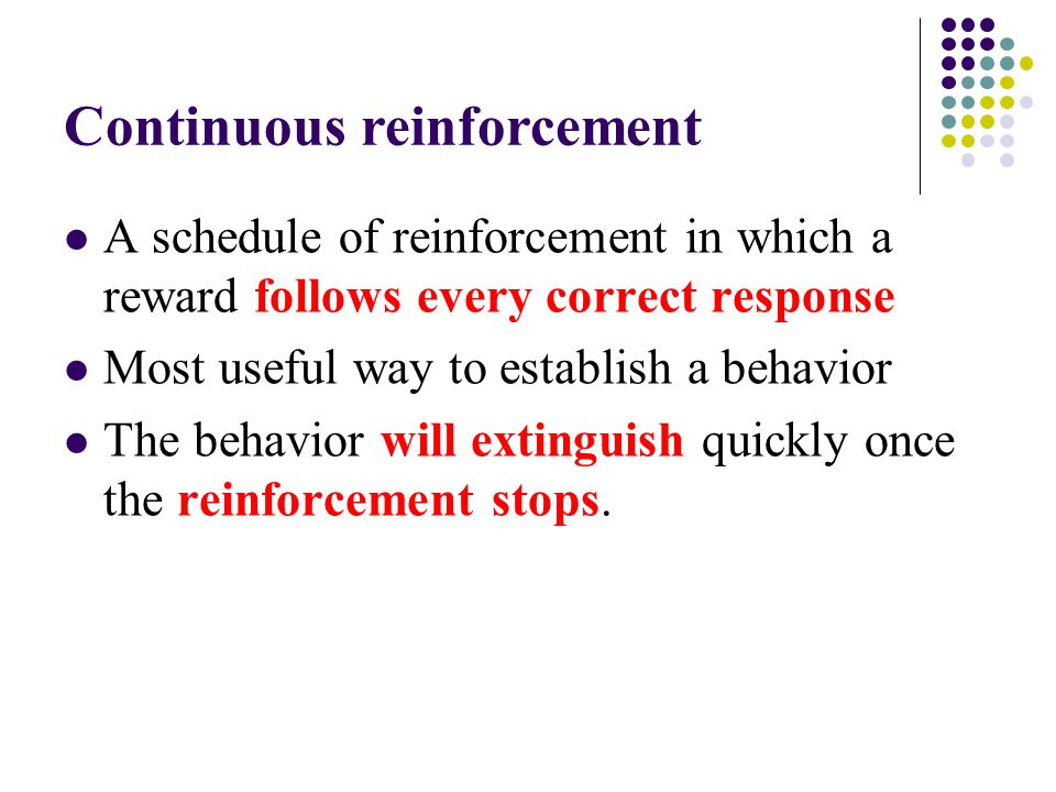 Continuous reinforcement