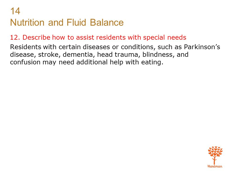 12. Describe how to assist residents with special needs