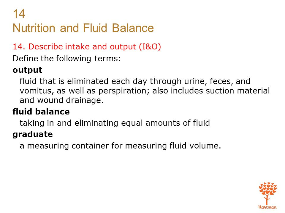 14. Describe intake and output (I&O)