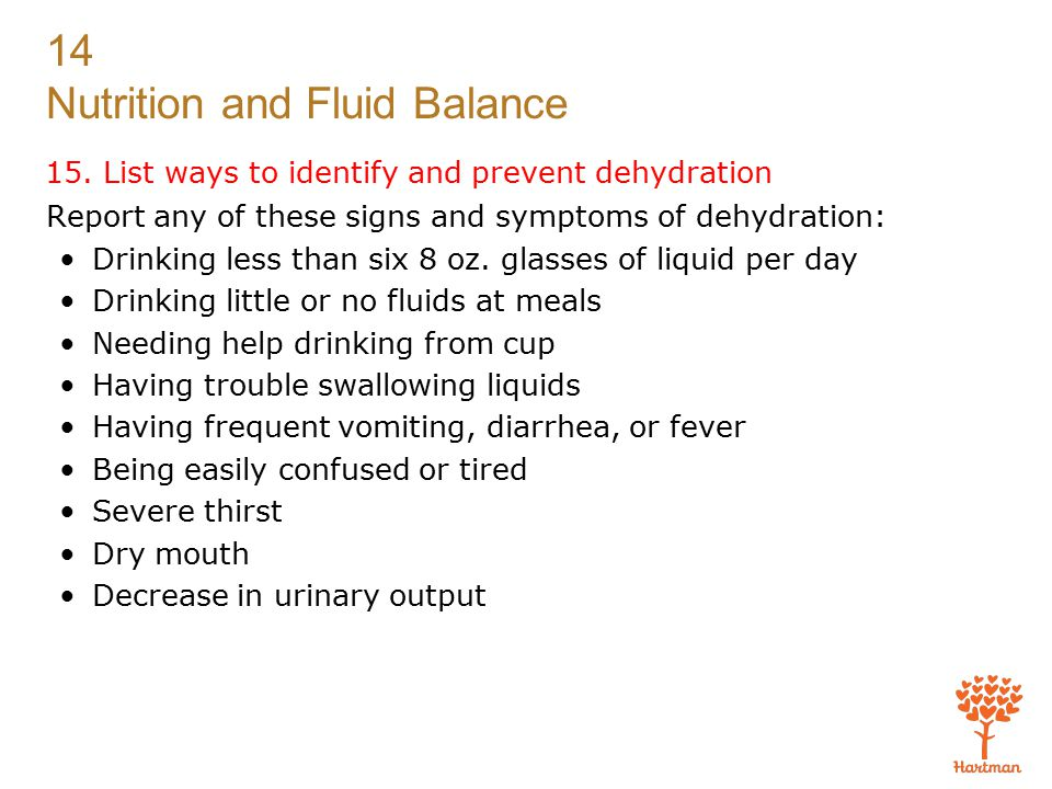 15. List ways to identify and prevent dehydration