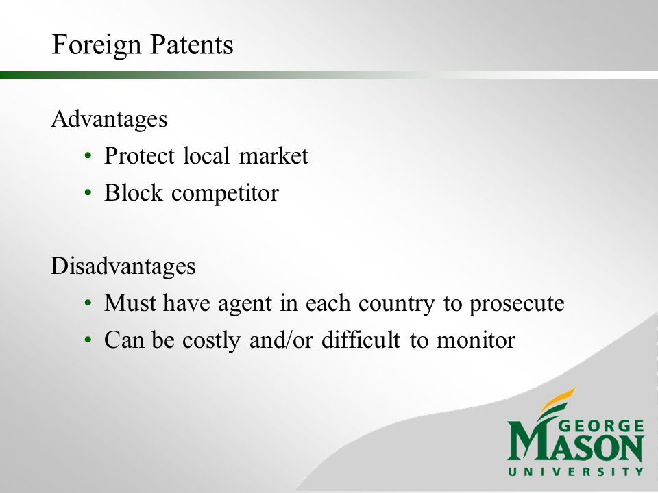 Foreign Patents Advantages Protect local market Block competitor