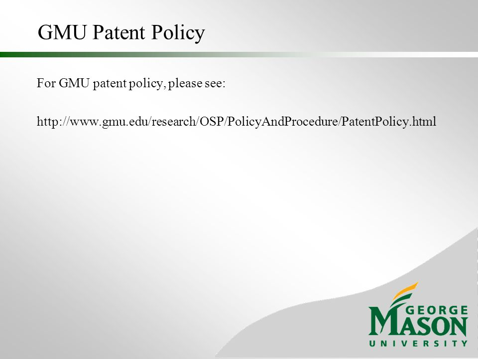 GMU Patent Policy For GMU patent policy, please see: