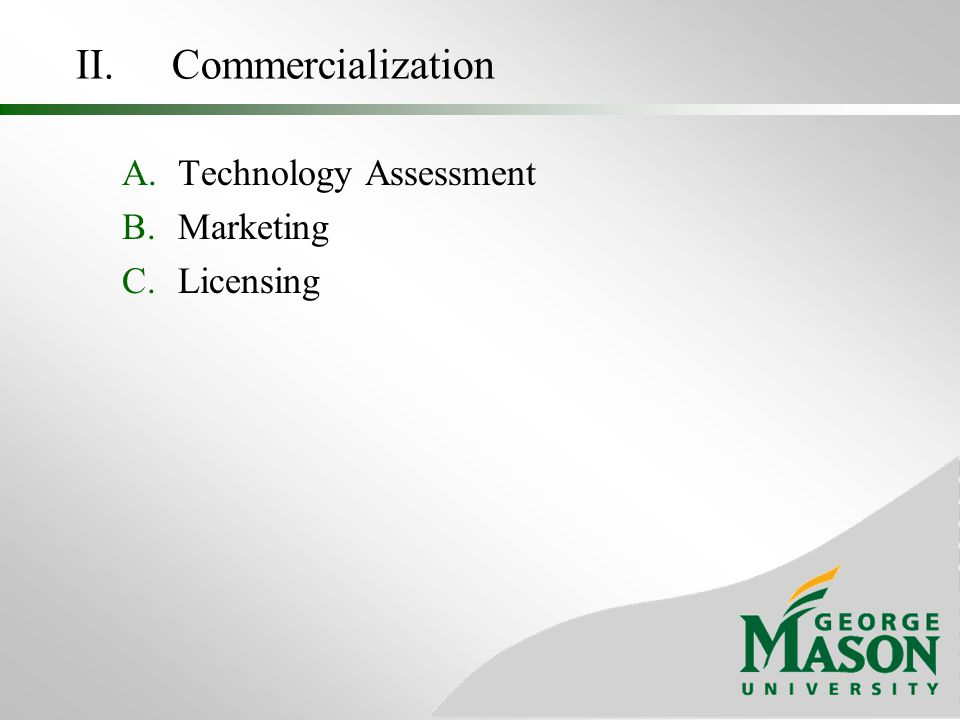 II. Commercialization Technology Assessment Marketing Licensing