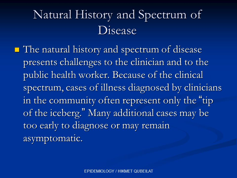 Natural History and Spectrum of Disease