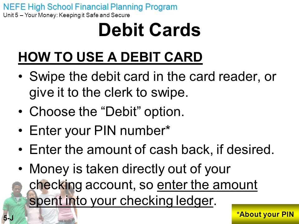 Debit Cards HOW TO USE A DEBIT CARD
