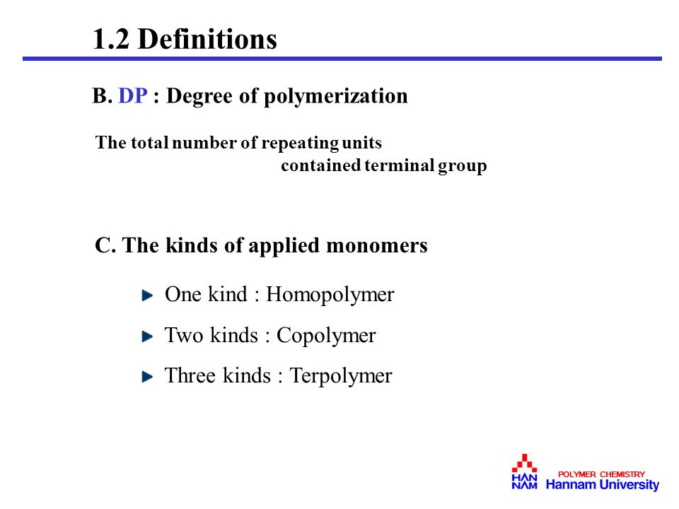 1.2 Definitions B. DP : Degree of polymerization