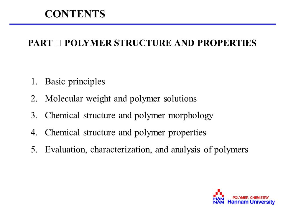 CONTENTS PART Ⅰ POLYMER STRUCTURE AND PROPERTIES Basic principles