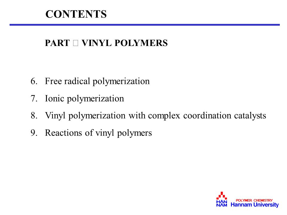 CONTENTS PART Ⅱ VINYL POLYMERS 6. Free radical polymerization