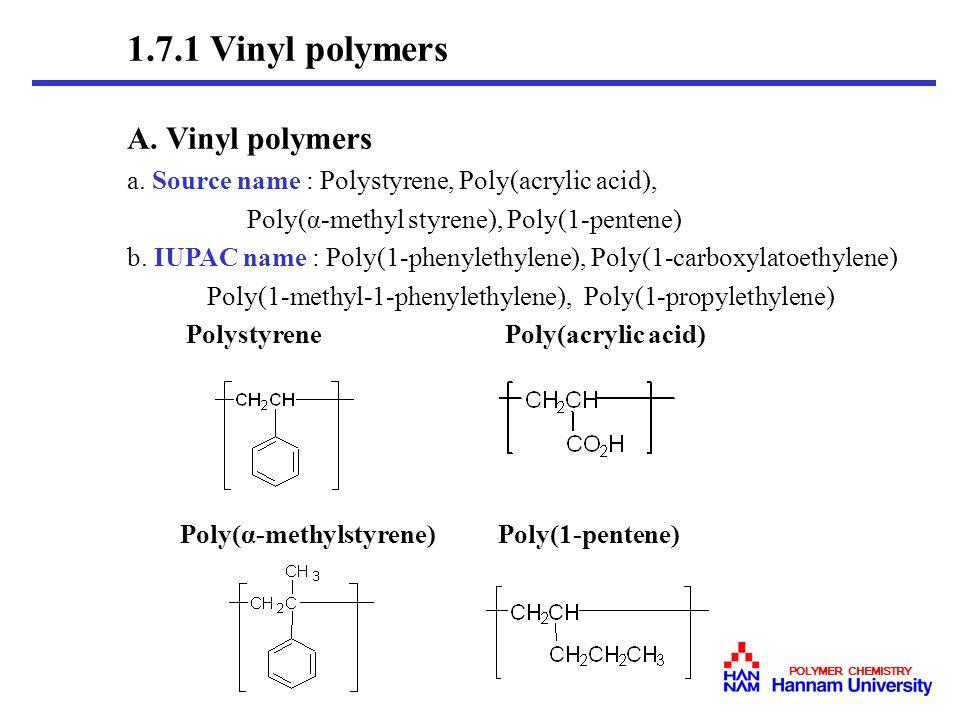 1.7.1 Vinyl polymers A. Vinyl polymers