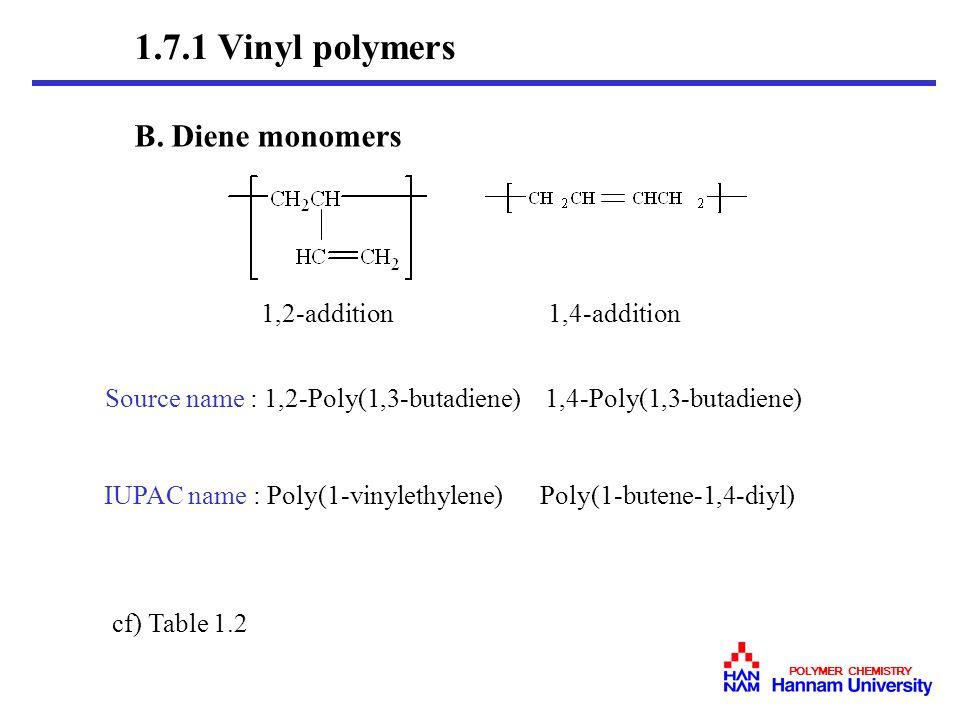 1.7.1 Vinyl polymers B. Diene monomers 1,2-addition 1,4-addition