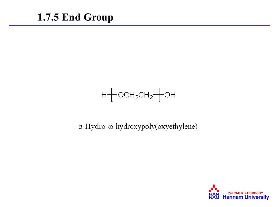 1.7.5 End Group α-Hydro-ω-hydroxypoly(oxyethylene) POLYMER CHEMISTRY