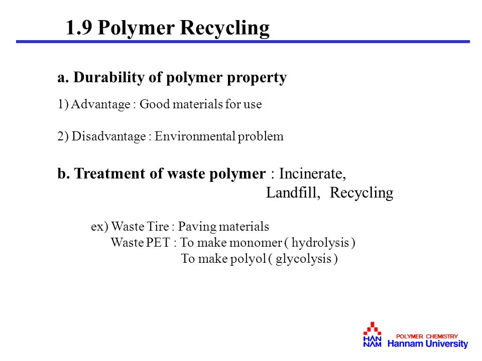 1.9 Polymer Recycling a. Durability of polymer property
