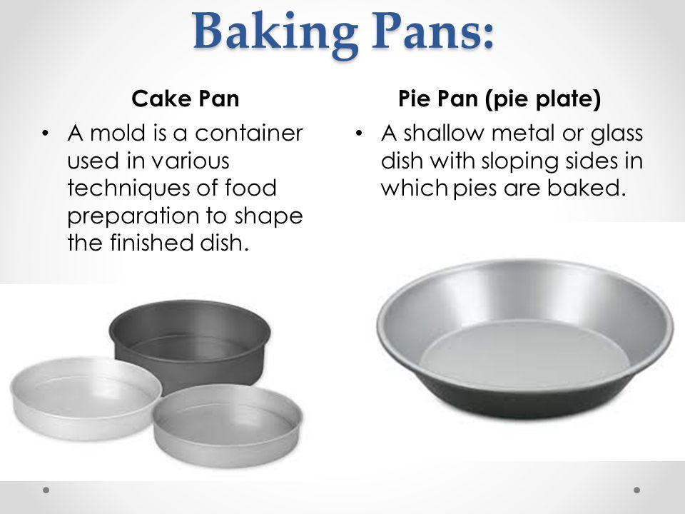 Baking Pans: Cake Pan Pie Pan (pie plate)