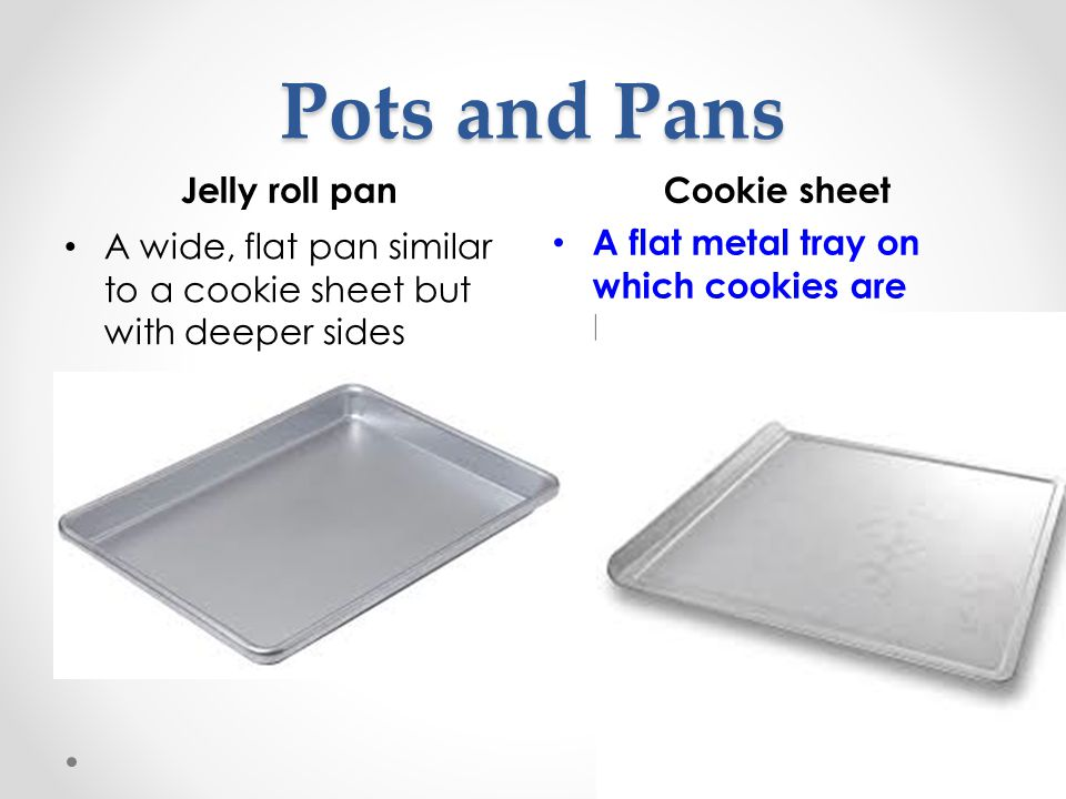 Pots and Pans Jelly roll pan Cookie sheet
