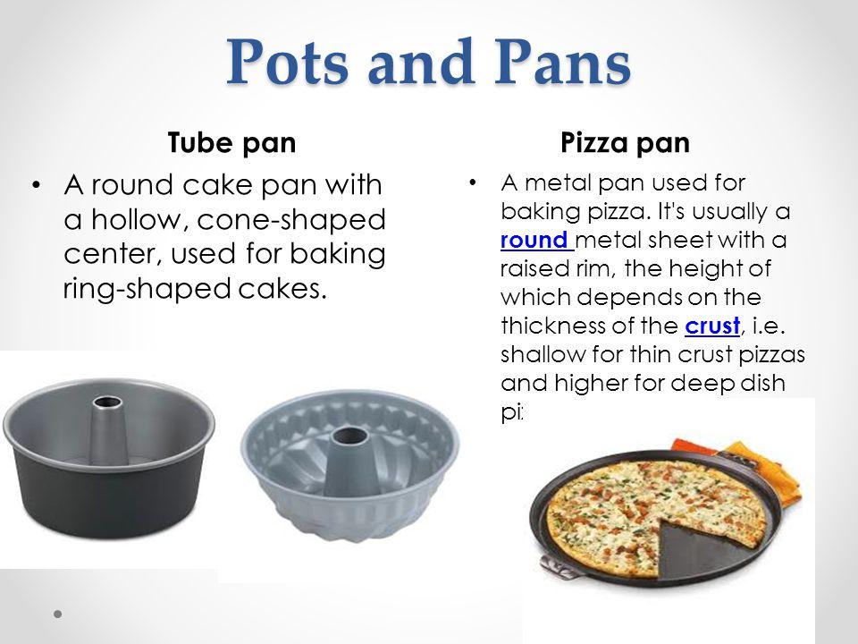 Pots and Pans Tube pan Pizza pan