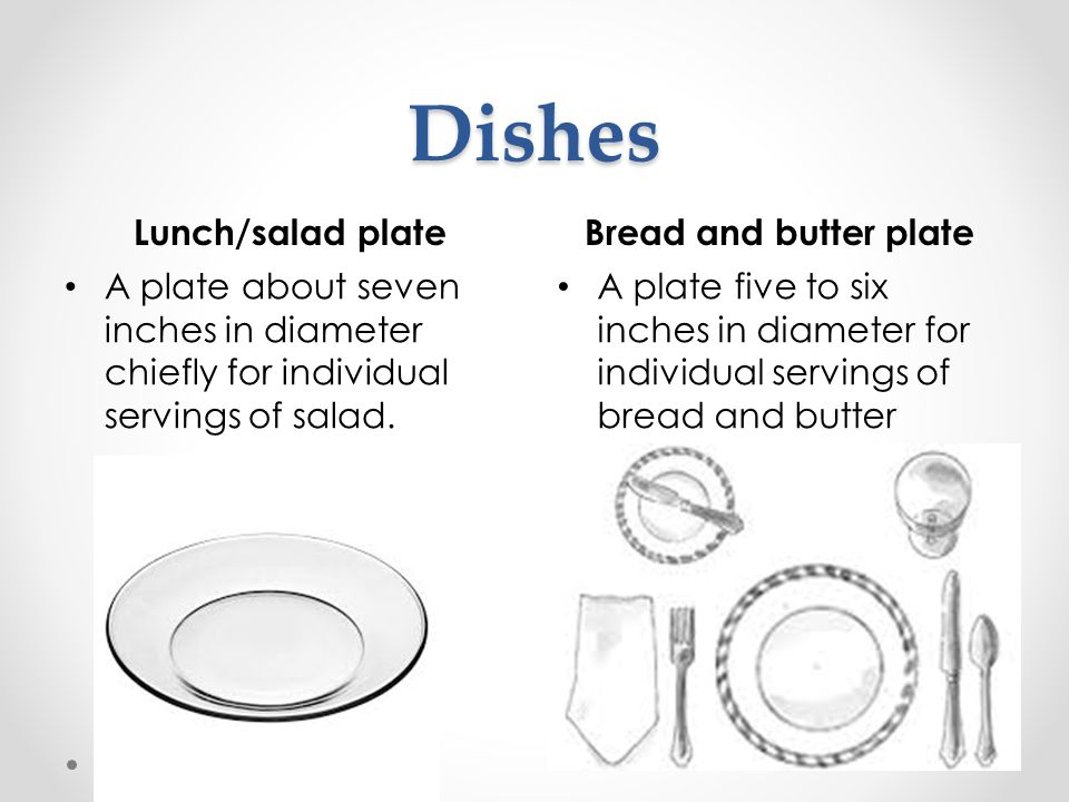 Dishes Lunch/salad plate Bread and butter plate
