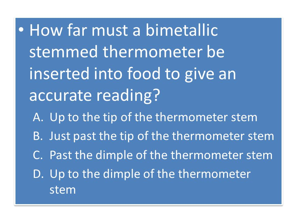 How far must a bimetallic stemmed thermometer be inserted into food to give an accurate reading