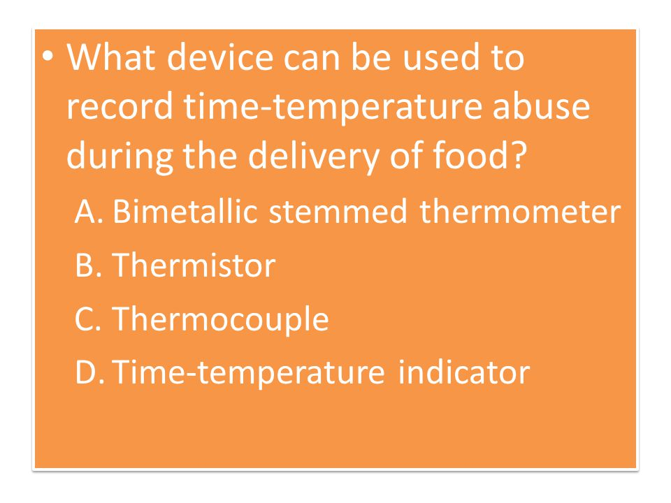 What device can be used to record time-temperature abuse during the delivery of food