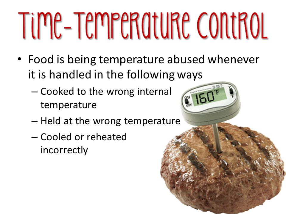 Food is being temperature abused whenever it is handled in the following ways