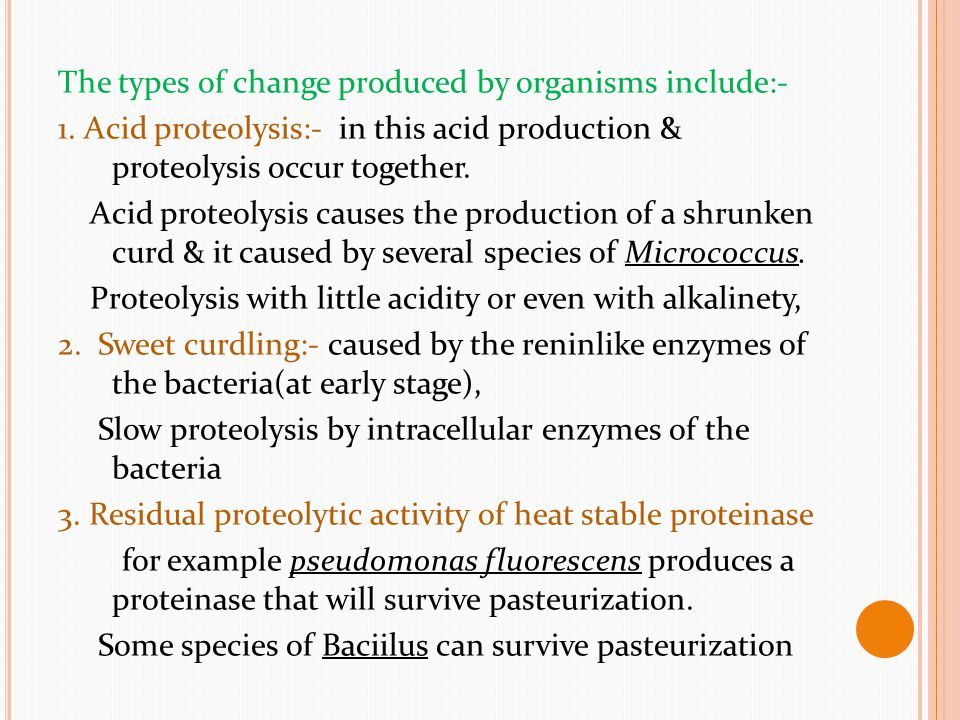 The types of change produced by organisms include:-