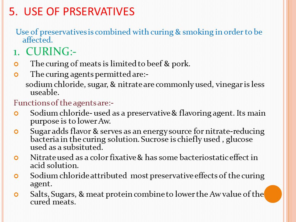 5. USE OF PRSERVATIVES 1. CURING:-