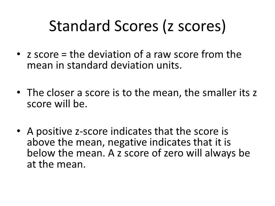 Standard Scores (z scores)