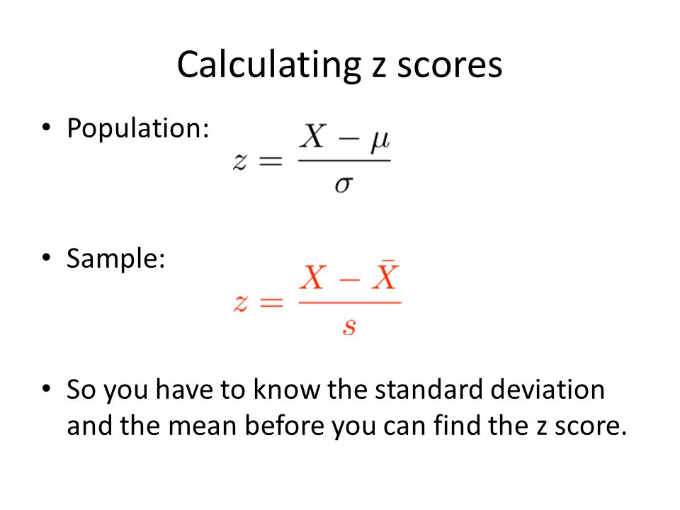 Calculating z scores Population: Sample: