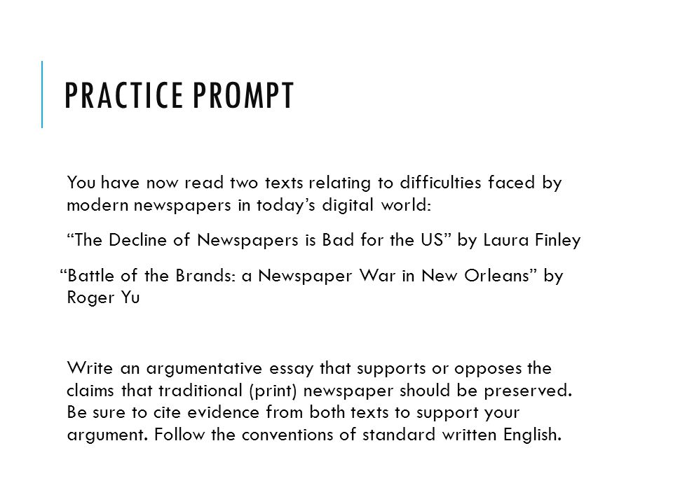 Practice Prompt You have now read two texts relating to difficulties faced by modern newspapers in today's digital world: