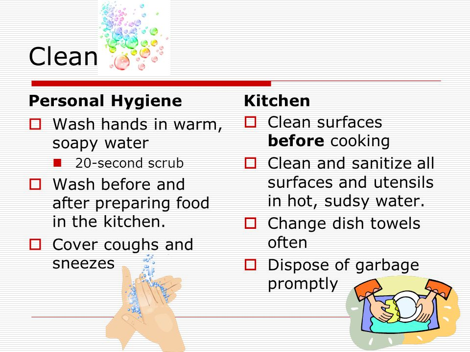 Clean Personal Hygiene Kitchen Wash hands in warm, soapy water