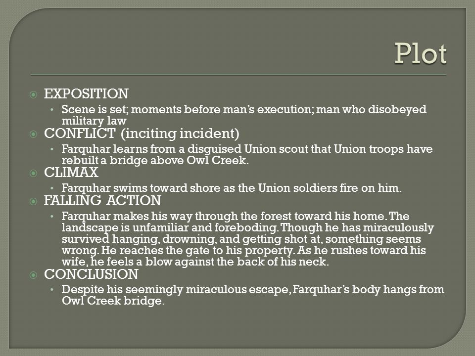 Plot EXPOSITION CONFLICT (inciting incident) CLIMAX FALLING ACTION