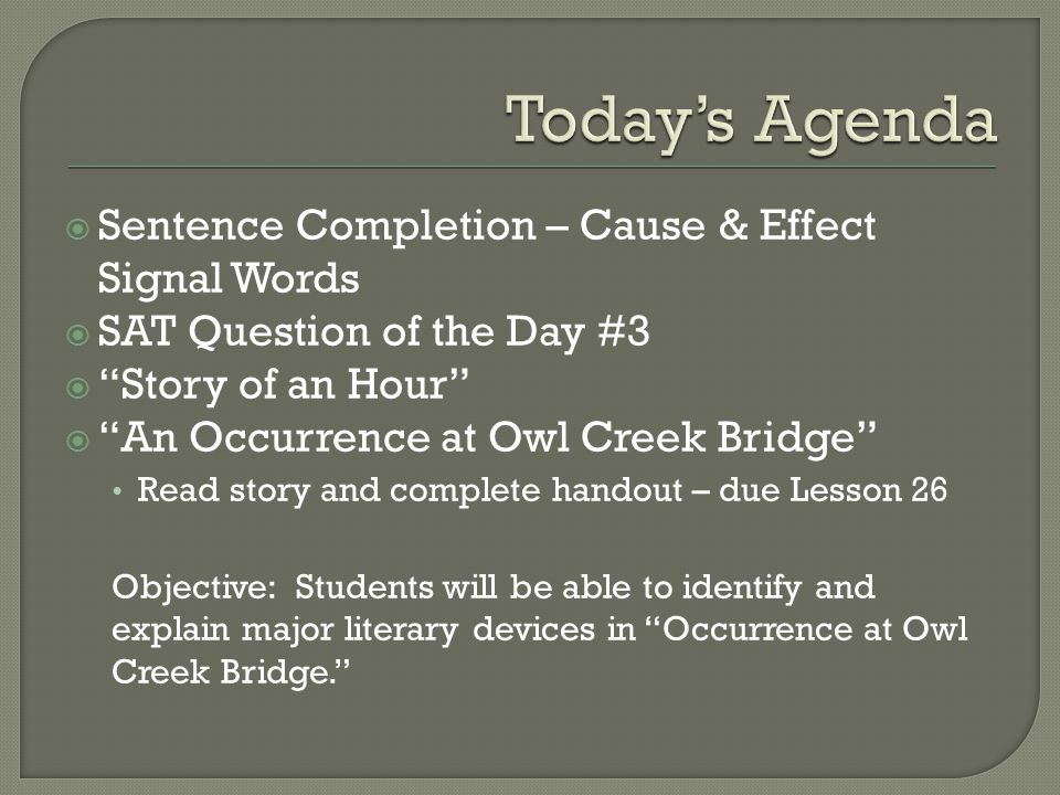 Today's Agenda Sentence Completion – Cause & Effect Signal Words