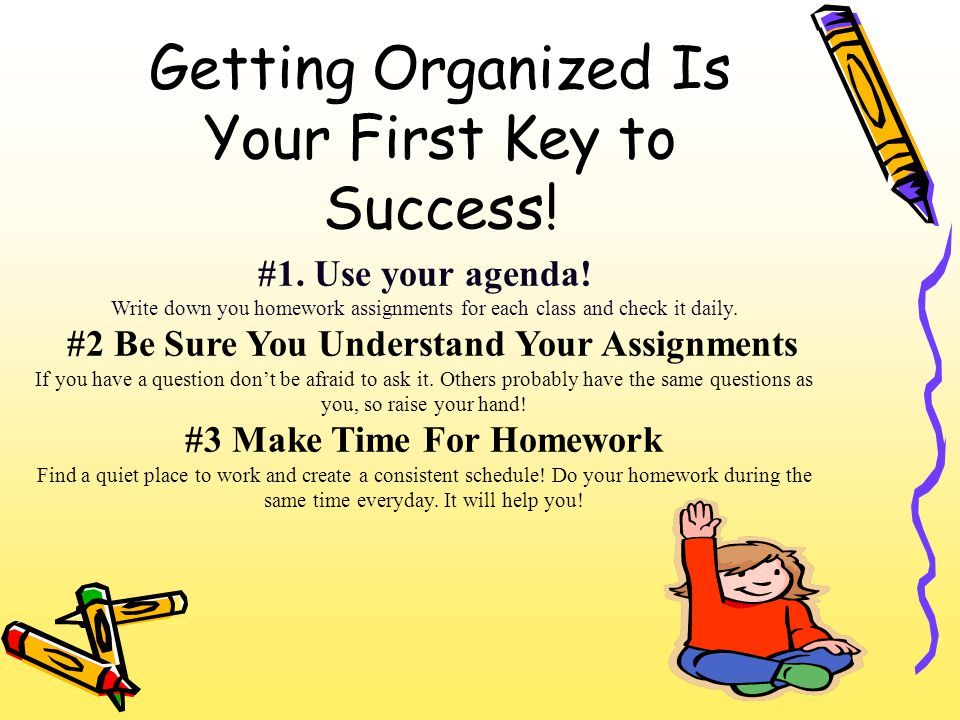 Getting Organized Is Your First Key to Success!