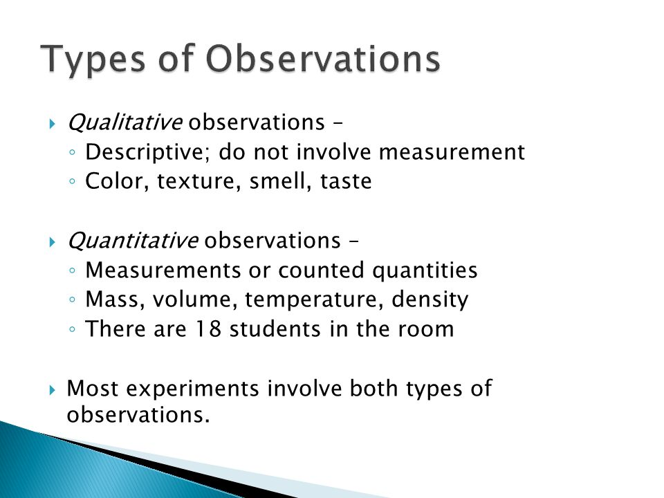 Types of Observations Qualitative observations –
