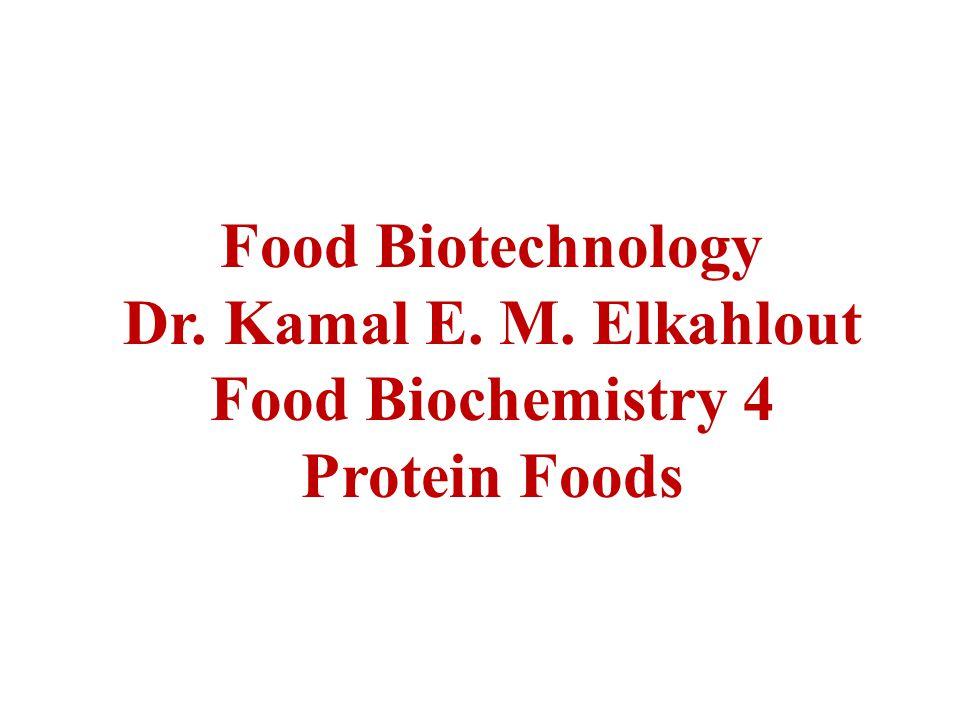 Food Biotechnology Dr. Kamal E. M. Elkahlout Food Biochemistry 4