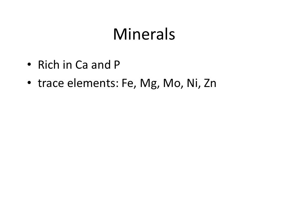 Minerals Rich in Ca and P trace elements: Fe, Mg, Mo, Ni, Zn