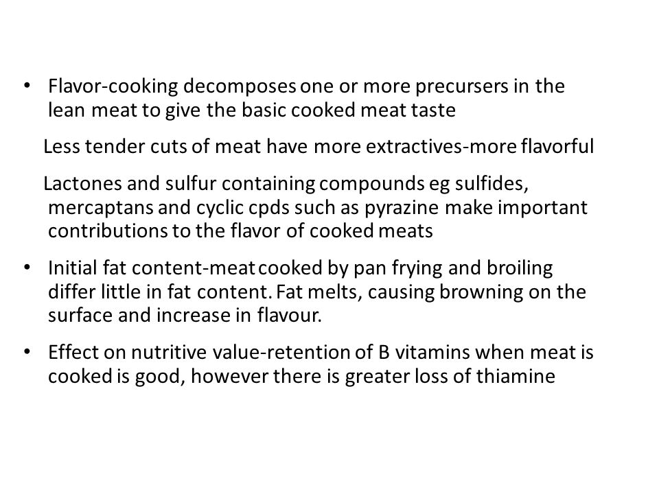 Flavor-cooking decomposes one or more precursers in the lean meat to give the basic cooked meat taste