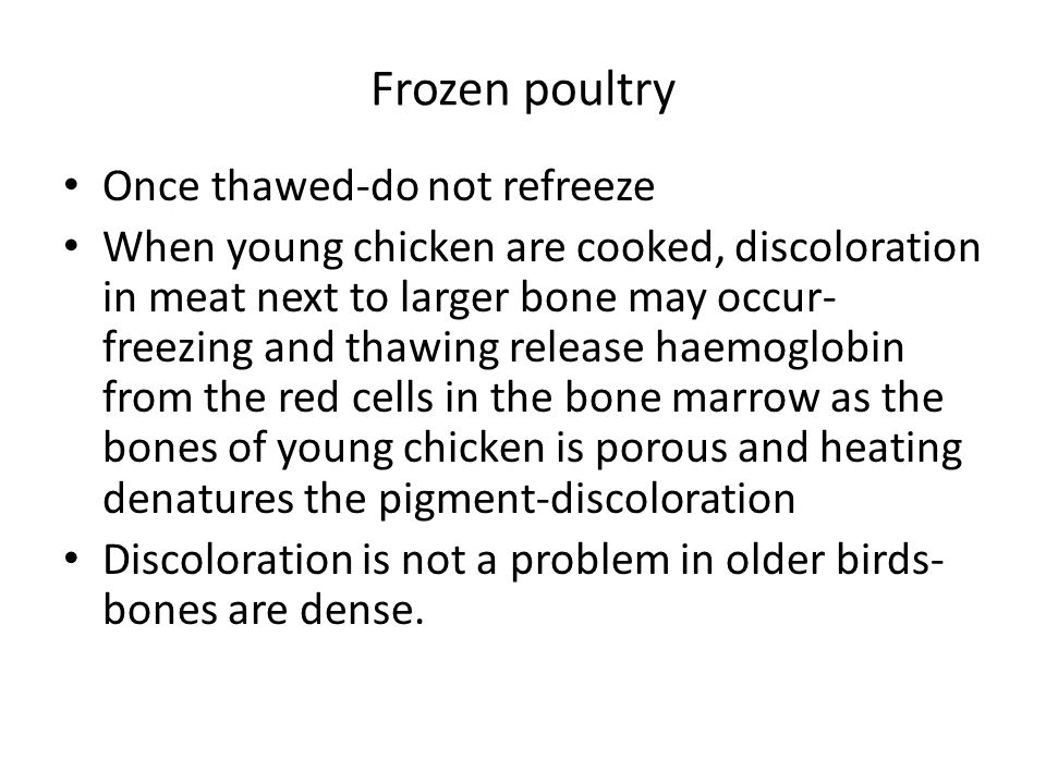 Frozen poultry Once thawed-do not refreeze