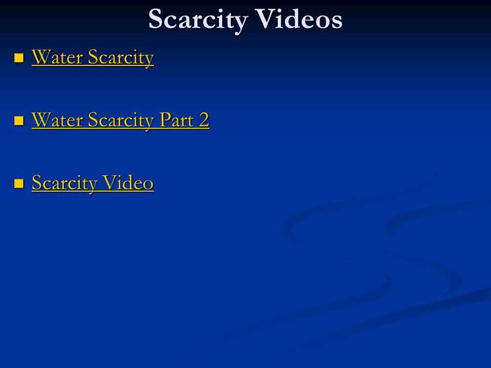 Scarcity Videos Water Scarcity Water Scarcity Part 2 Scarcity Video